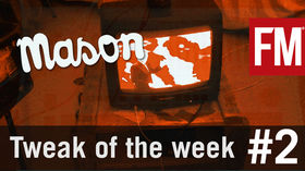 Mason Tweak Of The Week Episode 2