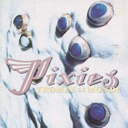 Pixies trompe le monde