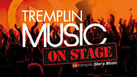 TREMPLIN MUSIC ON STAGE