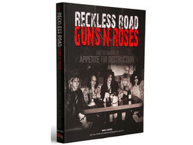 Classic Rock Presents Reckless Road: Guns N' Roses And The Making Of Appetite For Destruction