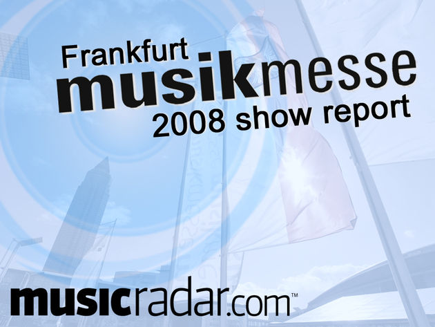 MusicRadar is reporting live from Musikmesse 2008