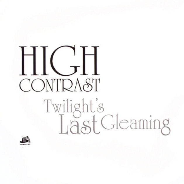 High Contrast - Twilight's Last Gleaming