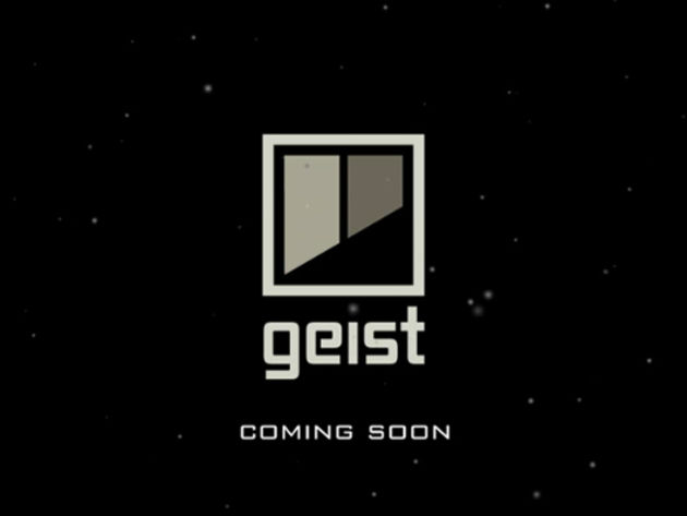 Geist: coming soon. As you can see.