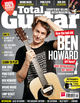 Total Guitar 241 on sale now: Ben Howard, Alice In Chains, The Gaslight Anthem