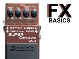 Guitar FX basics: What is octave?