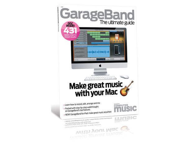 GarageBand: The Ultimate Guide