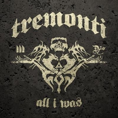Tremonti all i was solo album cover art
