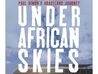 Review: Under African Skies – Paul Simon's Graceland Journey