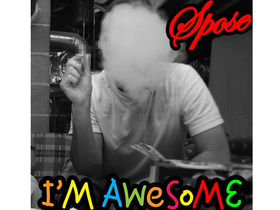Is Spose's I'm Awesome 2010's next big hit single?