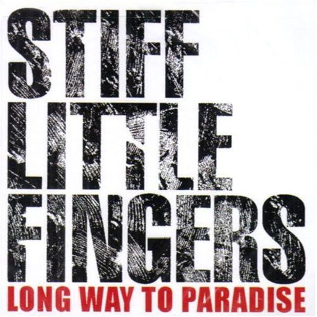 Stiff Little Fingers – (It's A) Long Way To Paradise (From Here) (1991)