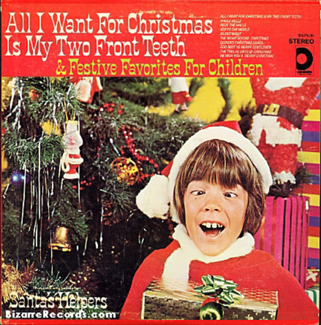 Santa's Helpers - All I Want For Christmas Is My Two Front Teeth
