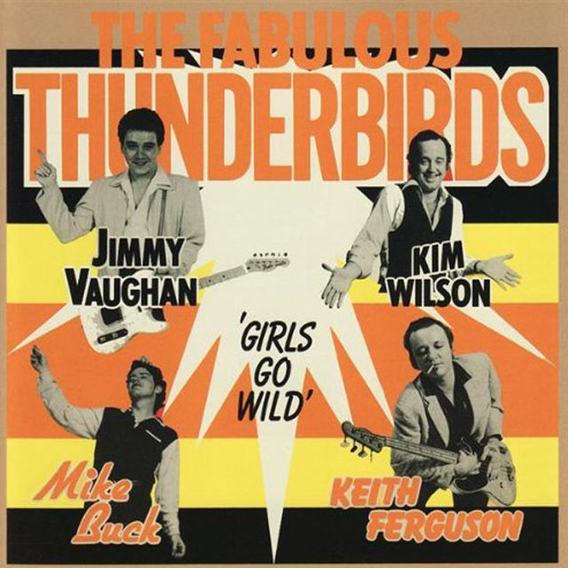 The Fabulous Thunderbirds – Girls Go Wild (1979)