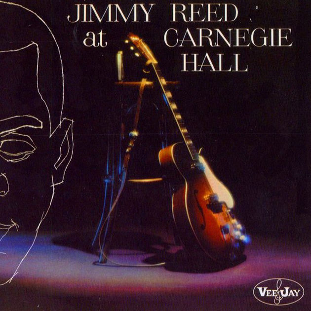 Jimmy Reed - Jimmy Reed At Carnegie Hall (1961)