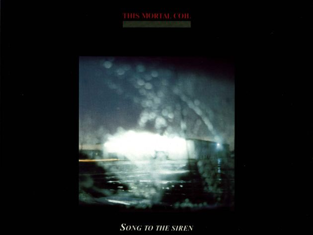 This Mortal Coil - Song To The Siren (1983)