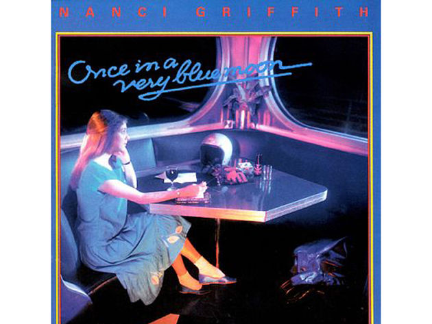 Nanci Griffith – Once In A Very Blue Moon (1984)