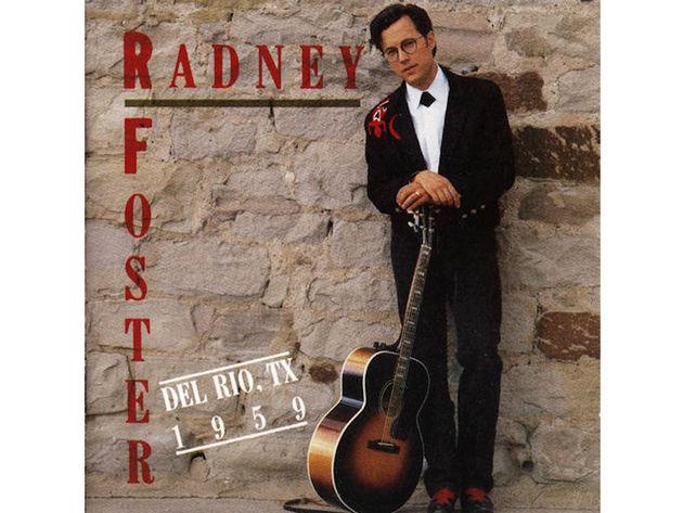 Radney Foster – Del Rio, TX 1959 (1992)