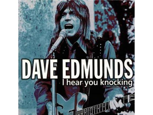 Dave Edmunds – I Hear You Knocking (1970)