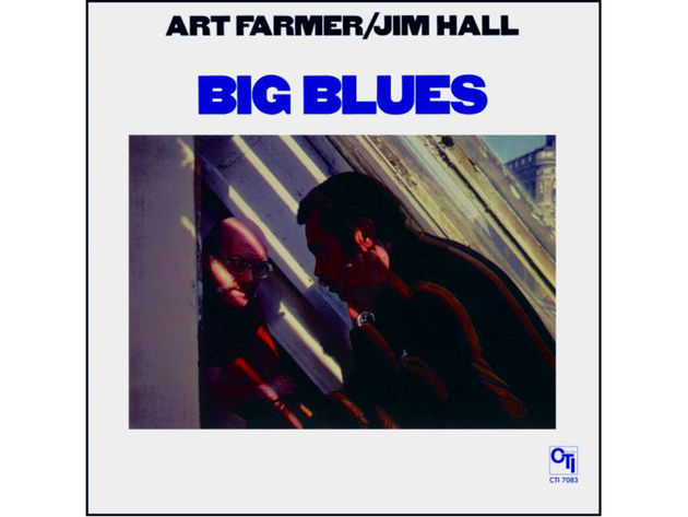 Art Farmer/Jim Hall – Big Blues (1978)