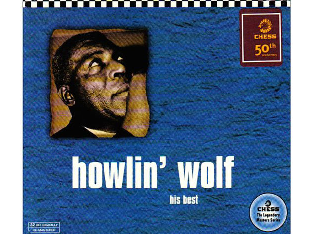 Howlin' Wolf – His Best (Chess 50t Anniversary Collection)