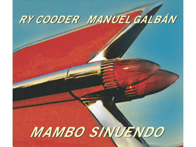 Ry Cooder/Manuel Galban – Mambo Sinuendo (2003)