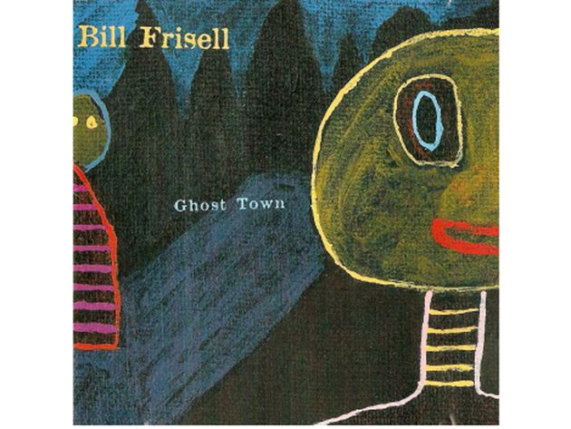 Bill Frisell – Ghost Town (2000)