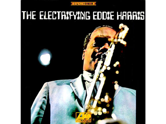Eddie Harris – The Electrifying Eddie Harris (1967)