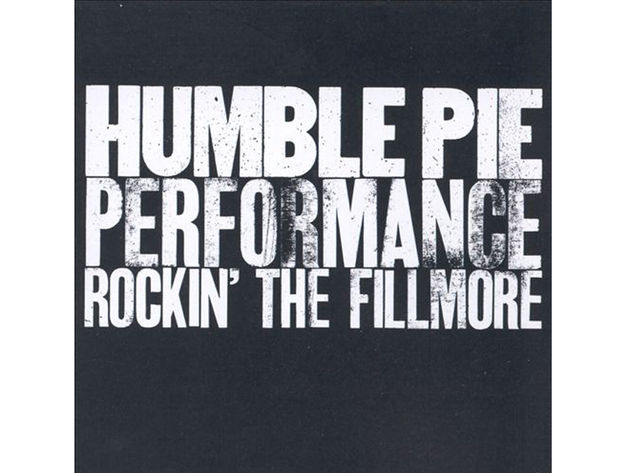 Humble Pie – Performance: Rockin' The Fillmore (1971)