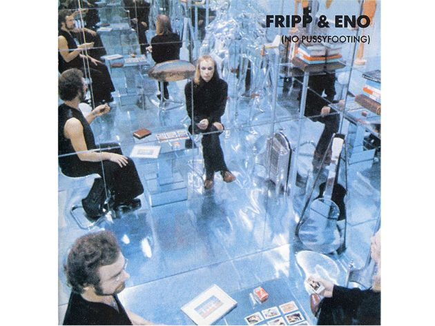 Fripp & Eno – No Pussyfooting (1973)