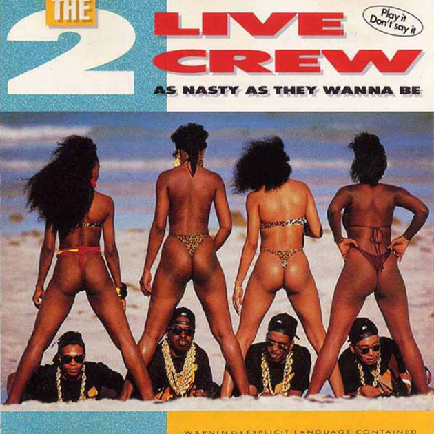 he 2 Live Crew - As Nasty As They Wanna Be