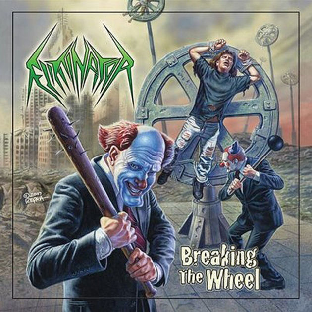 Eliminator - Breaking The Wheel