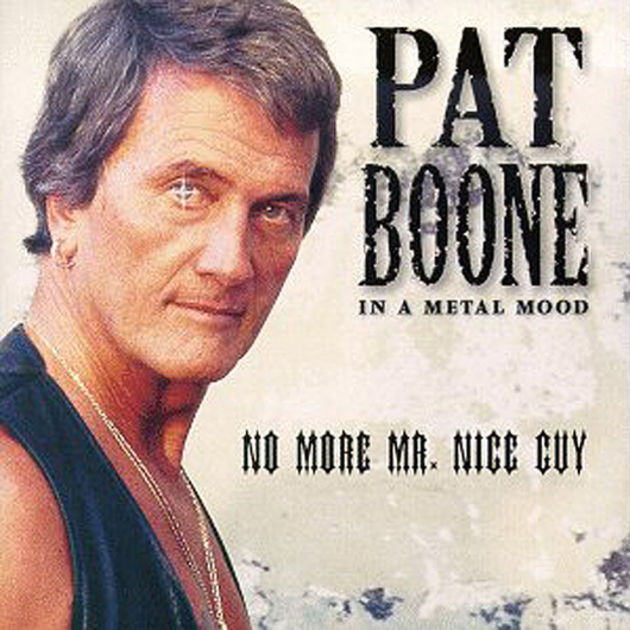 Pat Boone - In A Metal Mood - No More Mr Nice Guy