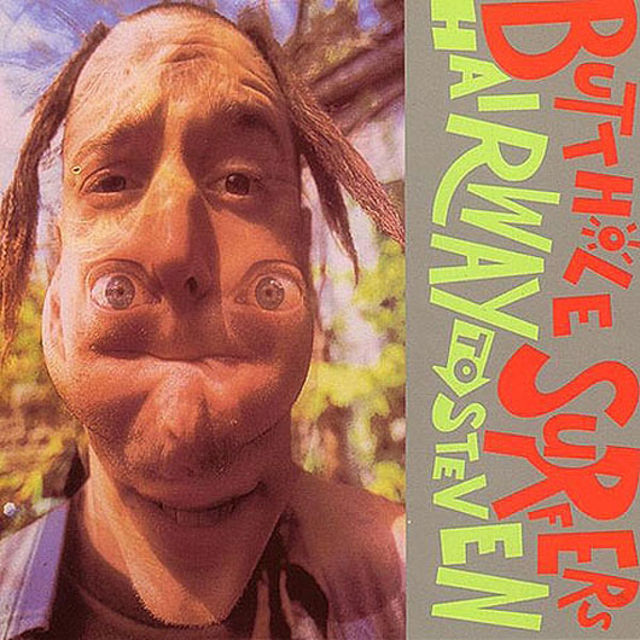 Butthole Surfers - Hairway To Steven