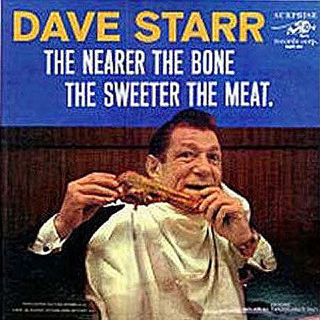 Dave Starr - The Nearer The Bone, The Sweeter the Meat