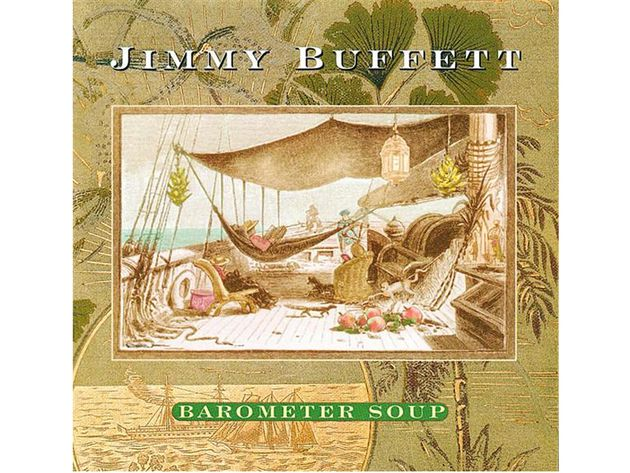 Jimmy Buffett – Barometer Soup (1995)