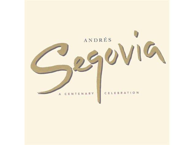 Andres Segovia – Andres Segovia: Centenary Celebration (1994)