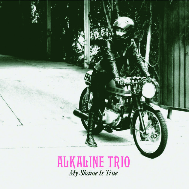 Alkaline Trio – My Shame Is True