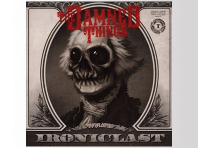 The Damned Things - Ironiclast