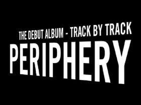 Periphery's debut album track-by-track (Part One)