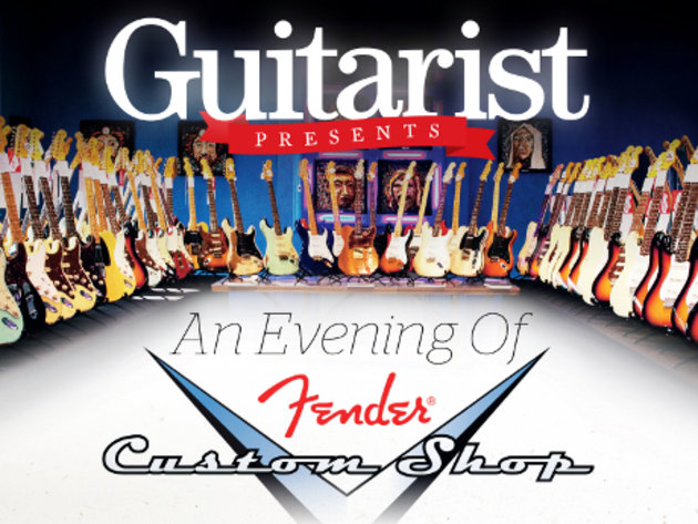 Guitarist presents: an evening of fender custom shop