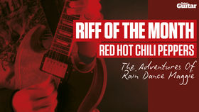 Riff Of The Month: Red Hot Chili Peppers '...Rain Dance Maggie' (TG219)
