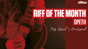 Riff Of The Month: Opeth 'The Devil's Orchard' (TG220)