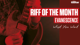 Riff Of The Month: Evanescence 'What You Want' (TG222)