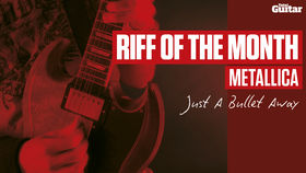 Riff Of The Month: Metallica 'Just A Bullet Away' (TG225)
