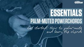 VIDEO: Essentials guitar lesson - palm-muting powerchords (TG228)