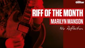 Riff Of The Month: Marilyn Manson - No Reflection (TG230)