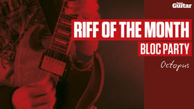 Riff Of The Month: Bloc Party 'Octopus' (TG232)