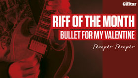 Riff Of The Month: Bullet For My Valentine - Temper Temper (TG236)