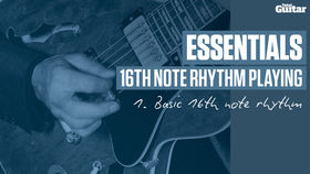 VIDEO: Essentials guitar lesson - 16th Note Rhythm Playing (TG236)