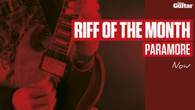 Riff Of The Month: Paramore - Now (TG239)