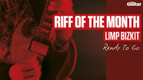 Riff Of The Month: Limp Bizkit - Ready To Go (TG241)